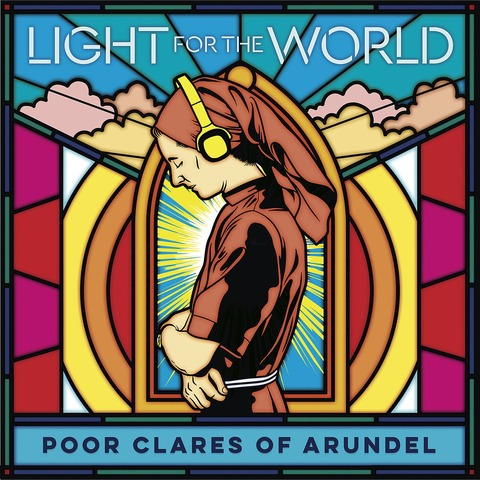 √Light For The World von Poor Clares of Arundel - CD jetzt im Bravado Shop