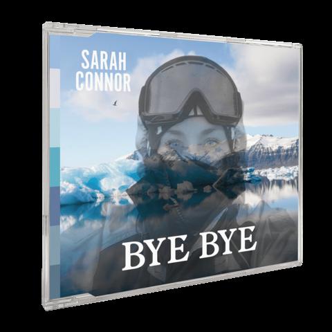 √Bye, Bye von Sarah Connor - 2 Track Single CD jetzt im Bravado Shop
