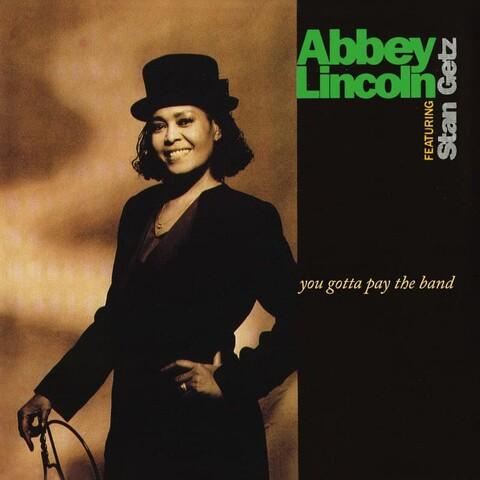You Gotta Pay The Band (2LP) von Abbey Lincoln, Stan Getz - 2LP jetzt im Bravado Shop