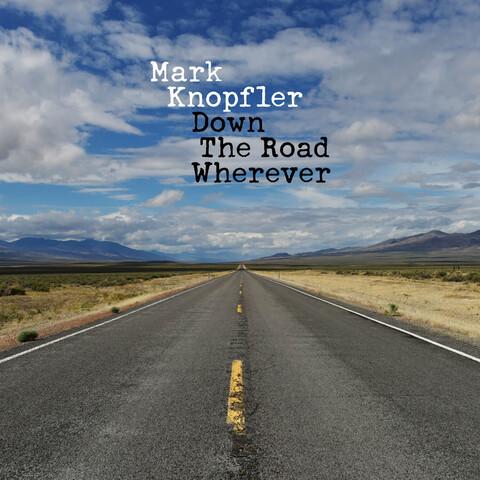 √Down The Road Wherever von Mark Knopfler - LP jetzt im Bravado Shop