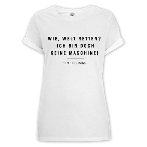 √Wie, Welt retten? von Tim Bendzko - Girlie Shirt jetzt im Bravado Shop