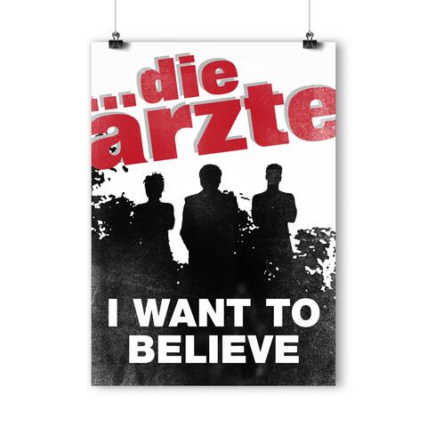 √I Want To Believe von die ärzte - Poster Din A1 jetzt im Bravado Shop