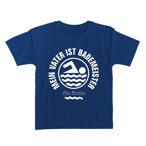 √Mein Vater ist Bademeister von die ärzte - Kinder Shirt jetzt im Bravado Shop