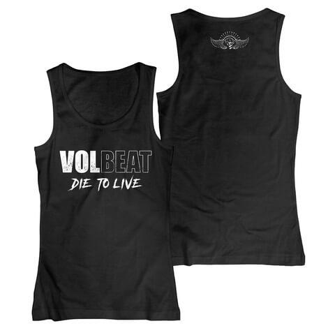√Die To Live Logo von Volbeat - Girlie tank top jetzt im Bravado Shop